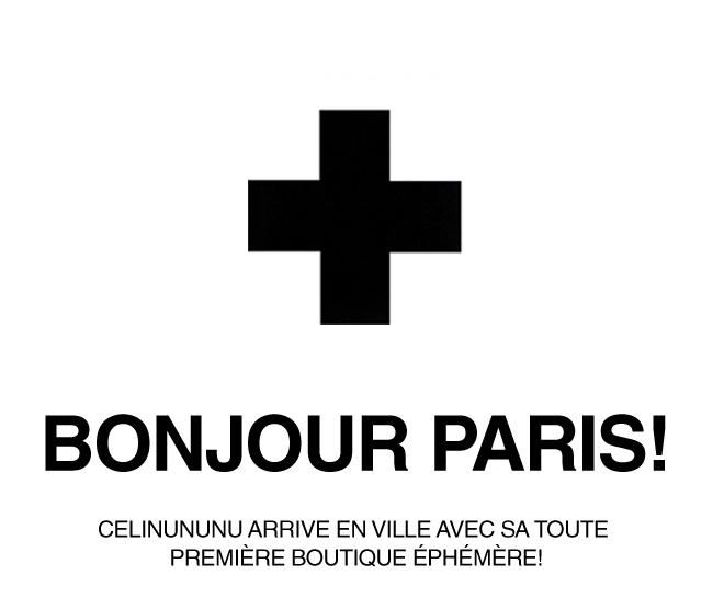 Bonjour Paris! CELINUNUNU arrive en ville avec sa toute        première boutique éphémère!
